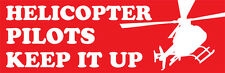 HELICOPTER PILOTS KEEP IT UP Bumper Sticker, 2-PACK