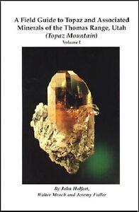 E-BOOK FIELD GUIDE TOPAZ MOUNTAIN UTAH MINERALS CRYSTAL