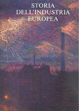 Storia dell'industria europea. ETAS Libri  1981