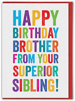 Happy Birthday Brother Superior Sibling Greetings Card Funny Cheeky Cute Humour