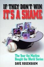 If They Don't Win It's a Shame: The Year the Marlins Bought the World-ExLibrary