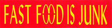Fast Food Is Junk - Magnetic Small Bumper Sticker / Decal Magnet
