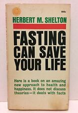 Fasting Can Save Your Life, Original 1964 edition, Natural Hygiene Press