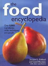 The Food Encyclopedia : Over 8,000 Ingredients, Tools, Techniques and People...