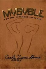 Mybyble : For the Extended Lifespan by Carole Lynn Steiner (2014, Paperback)
