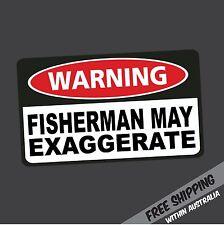 WARNING FISHERMAN MAY EXAGGERATE Sticker Decal Funny Fishing Boat Kayak Car Ute