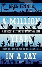 A Million Years in a Day: A Curious History of Daily Life,Greg Jenner