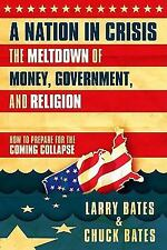 A Nation in Crisis--The Meltdown of Money, Government and Religion: How to Prep