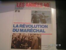 ** Les années 40 n°19 Le Pétainisme / Les française / L'entourage du Maréchal