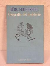 Geografia del desiderio - Jurg Federspiel - Marcos y Marcos  - U002