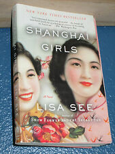 Shanghai Girls by Lisa See FREE SHIPPING 9780812980530