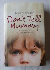 TONI MAGUIRE: DON'T TELL MUMMY - True Story Of Ultimate Betrayal [Hardback D/J]