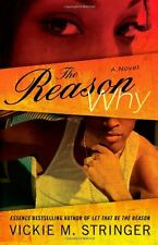 The Reason Why: A Novel by Vickie M. Stringer