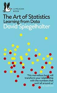The Art of Statistics: Learning from Data (Pelican Books) by Spiegelhalter, Davi