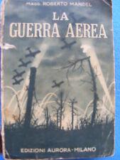 LIBRO LA GUERRA AEREA 1934 MAGG. ROBERTO MANDEL FASCISMO CAPRONI