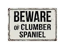 214Vs Beware Of Clumber Spaniel 8� x 12� Vintage Aluminum Retro Metal Sign