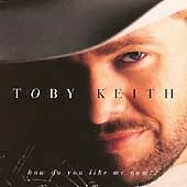How Do You Like Me Now?! Toby Keith CD, 1999, Dreamworks, Free Shipping!!!