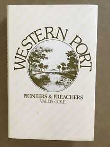 Western Port - Pioneers and Preachers by Valda Cole (Hardback) Signed Copy