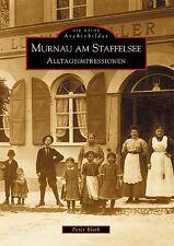 Murnau am Staffelsee Bayern Stadt Geschichte Bildband Buch AK Book Archivbilder