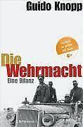 Die Wehrmacht: Eine Bilanz von Guido Knopp | Buch | Zustand gut