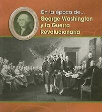 George Washington y la Guerra Revolucionaria (En la época de) (Spanish Edition)