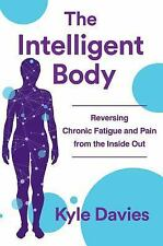 THE INTELLIGENT BODY - DAVIES, KYLE/ MATE, GABOR (FRW) - NEW HARDCOVER BOOK