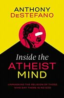 Inside the Atheist Mind by Destefano Anthony Book The Fast Free Shipping