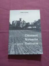 CLÉMENT NOISETTE ET AUTRES GASCONS - R. BLANC - ÉD. L'ADRET
