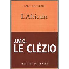 L'AFRICAIN écrit et illustré par J.M.G. LE CLÉZIO un Hommage au Père de l'Auteur