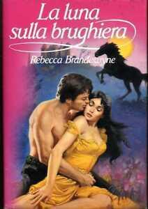LA LUNA SULLA BRUGHIERA - Rebecca Brandewyne [ZCS61]