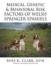 Medical, Genetic and Behavioral Risk Factors of Welsh Springer Spaniels: By C.
