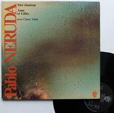 """LP Anne et Gilles avec Claire Viala / Pablo Neruda  """"Moi chanteur"""" - (TB/TB)"""