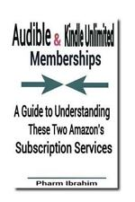 Audible and Kindle Unlimited Memberships : A Guide to Understanding These Two...
