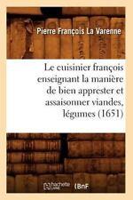 Le Cuisinier Francois Enseignant la Maniere de Bien Apprester et Assaisonner...