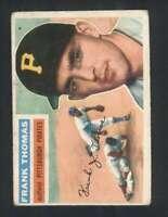 1956 Topps #153 Frank Thomas VG/VGEX Pirates 94573