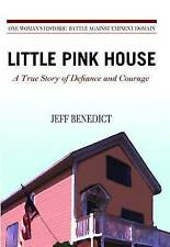 NEW Little Pink House: A True Story of Defiance and Courage by Jeff Benedict