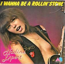 "45 TOURS / 7"" SINGLE--NADINE EXPERT--I WANNA BE A ROLLING' STONE--77"