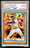 2019 Topps Chrome ORANGE Refractor RONALD ACUNA JR. Card /25 PSA 10 GEM - Pop 5