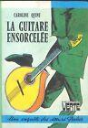 LA GUITARE ENSORCELEE - CAROLINE QUINE (FRENCH TEXT)