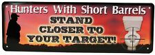 Tin Sign Hunters With Short Barrels Stand Closer to Your Target 30 Ga. 1416