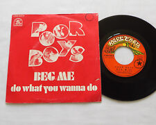"POOR BOYS Beg me/Do what you wanna do FRENCH 7"" w/PS RARE EARTH 2C006-92807(1971"