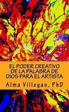 El Poder Creativo de la Palabra de Dios para el Artista by Alma Villegas...