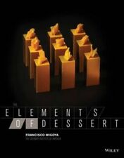 The Elements of Dessert by Francisco J. Migoya Hardcover Book (English)