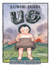 Ug : Boy Genius Of The Stone Age And His Search For Soft Trousers by Raymond Briggs (Paperback, 2002)
