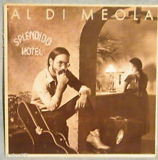 "♫ 33 T  VINYL  AL DI MEOLA "" SPLENDIDO HOTEL "" ♫"