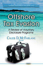 Offshore Tax Evasion (Economic Issues, Problems and Perspectives), McFarlane, Ca