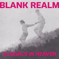 BLANK REALM - ILLEGALS IN HEAVEN  VINYL LP NEU
