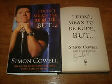 I Don't Mean to Be Rude, But:By Simon Cowell.SIGNED COPY 1ST EDITION H/B 2003