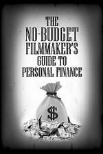 The No-Budget Filmmaker's Guide Personal Finance Collection by Corpora IV MR Jos