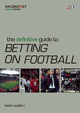 Very Good, TheDefinitive Guide to Betting on Football by Pullein, Kevin ( Author